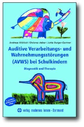 Auditive Verarbeitungs- und Wahrnehmungsstörungen AVWS bei Schulkindern