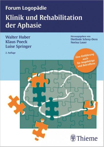 Klinik und Rehabilitation der Aphasie